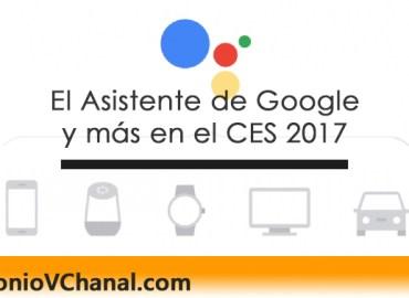 El Asistente de Google va a permitir a los usuarios hacer las cosas en diferentes lugares, contextos y situaciones. Se presenta en el CES.