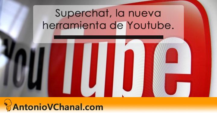 Super chat, la nueva herramienta de Youtube con la que ganar dinero
