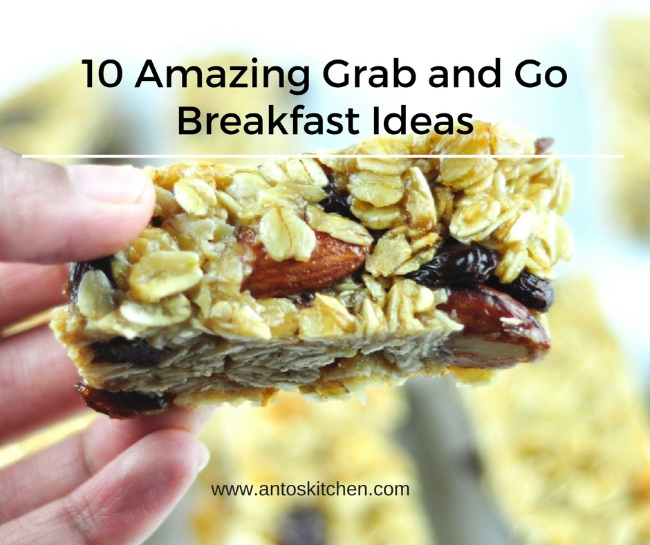 10 Healthy Grab And Go Breakfast Ideas Anto S Kitchen