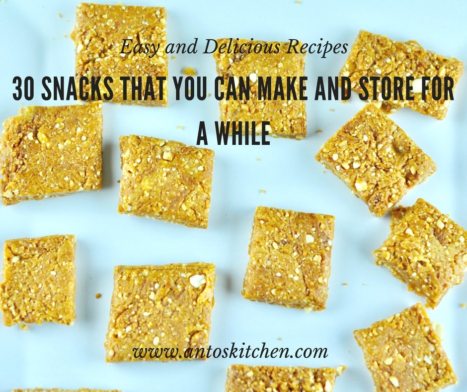 30 snacks that you can make and store for a while