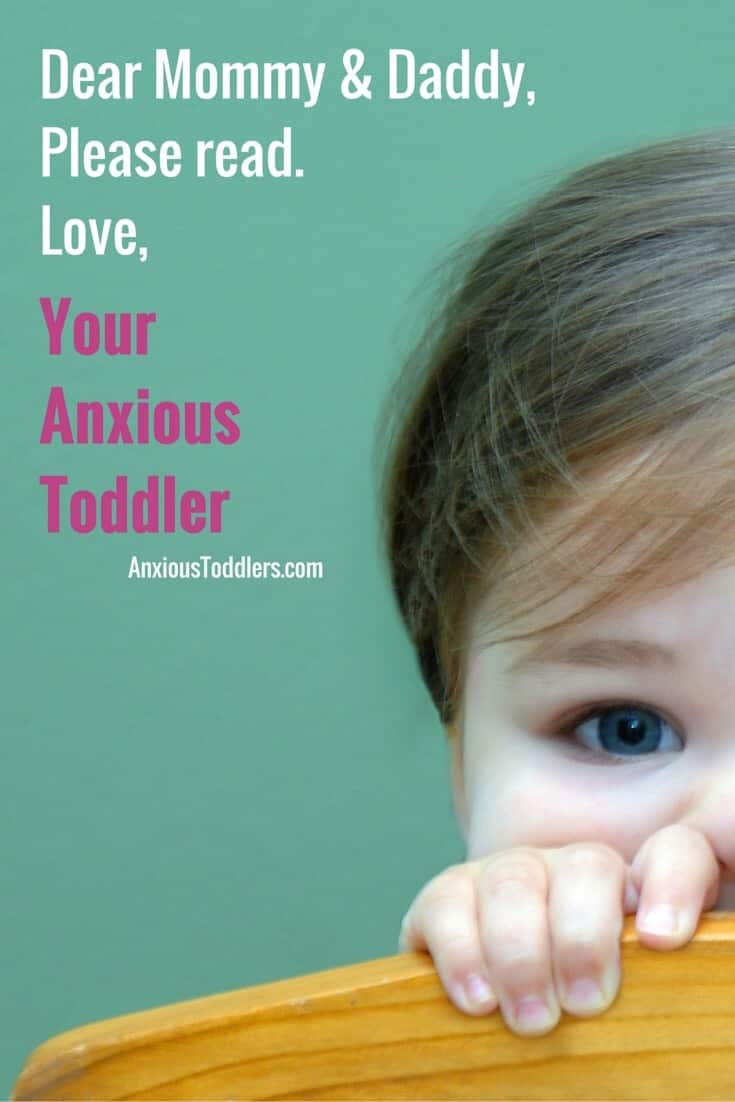 Your anxious toddler has written you a letter. They know their behavior can be confusing and they want to explain themselves.