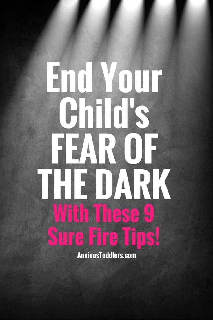 End Your Childs Fear Of The Dark With These 9 Sure Fire Tips