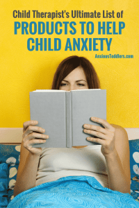 As a therapist I am constantly recommending products to help child anxiety. Here is my ultimate list.