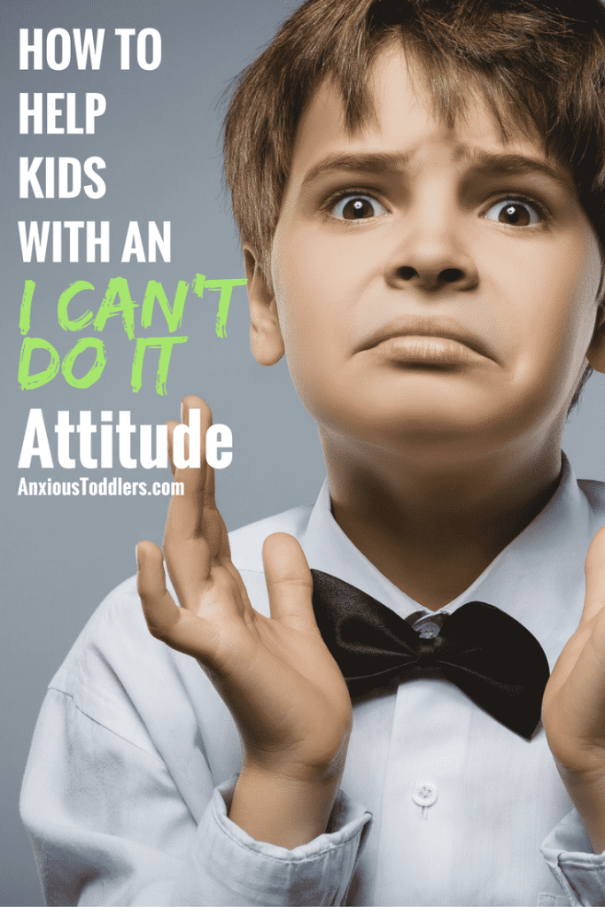 """Are you frustrated with hearing """"I can't do it"""" every time your child has a challenge? Here is how to turn that attitude around."""