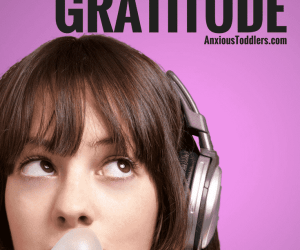 Turn Your Child's Attitude into Gratitude: 4 Tips to Teach Your Kids to be Grateful