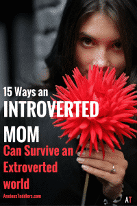 Are you an introverted mom? You are not alone. There are more of us out there than you might think. Here are 15 ways to survive and thrive as an introverted mom!