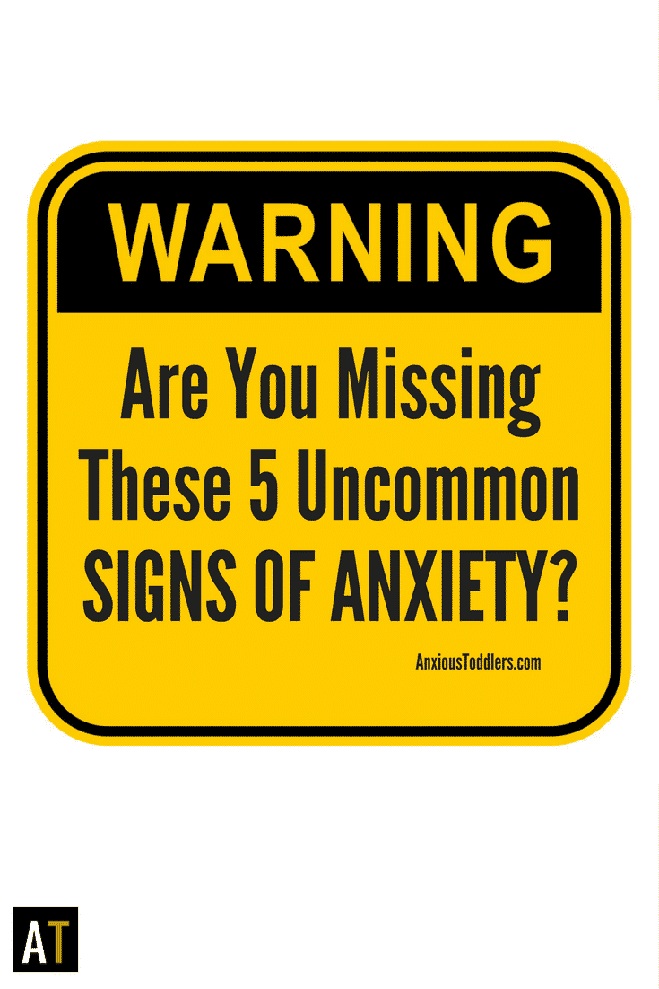 Sometimes anxiety doesn't look like anxiety. Don't miss these uncommon signs in your child!