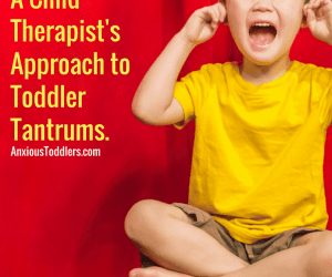 Ask the Child Therapist Episode 17: Are You Dealing with a Screaming Toddler? A Child Therapist's Approach to Toddler Tantrums.