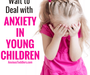 PSP 028: Don't Wait to Help Anxiety in Young Children