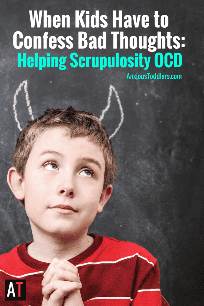 Your child is child confesses every bad thought, memory and action they think they've ever done. What is going on? Could it be scrupulosity OCD?