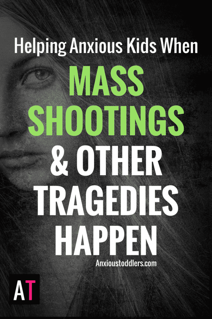 How are we supposed to help our anxious kids through mass shootings and other tragedies? Here are some ways to help their anxious minds process it.