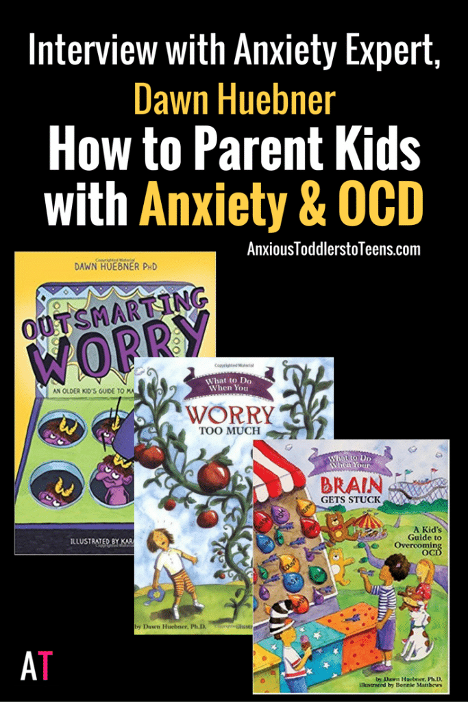 Interview with Anxiety expert and best selling author Dawn Huebner on how to best parent kids with anxiety and OCD.