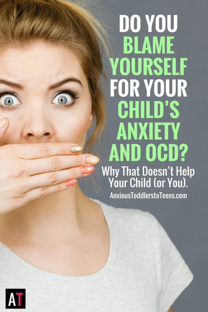Having kids with anxiety and OCD is tough. But when we blame ourselves it becomes even tougher. Let me explain how parental blame hurts not only you, but your child.