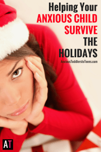 Anxious kids can get overwhelmed around the holidays. Helping your anxious child thrive during the holidays isn't too hard if you know where to begin…