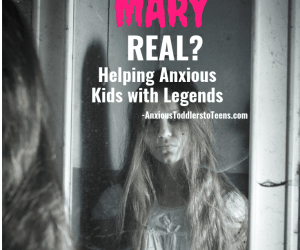 Ask the Child Therapist Episode 98 Kids Edition: Is Bloody Mary Real? How to Help Kids with Legends