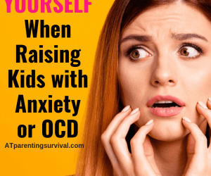 PSP 094: Learning How to Take Care of Yourself in the Midst of Raising a Child with Anxiety or OCD with Hilary Rank