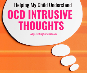 Helping My Child Understand OCD Intrusive Thoughts