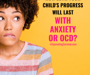 PSP 147: Do You Worry If Your Child's Progress Will Last with Anxiety or OCD?