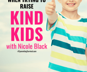 PSP 151: The 5 Most Common Mistakes Parents Make When Trying to Raise Kind Kids | With Nicole Black