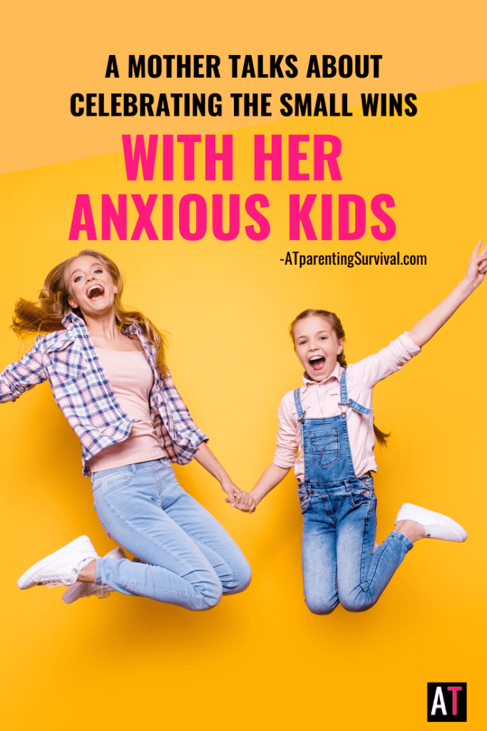 A Mother Talks About Celebrating the Small Wins with Her Anxious Kids