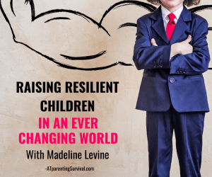 PSP 159: Raising Resilient Kids in a Changing World with Madeline Levine
