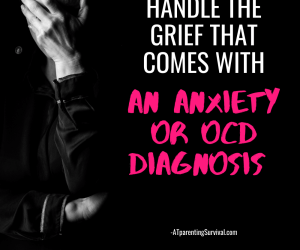 PSP 189: Helping Parents Handle the Grief that Comes with an Anxiety or OCD Diagnosis
