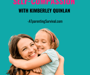 PSP 228: Teaching Our Kids with OCD and Anxiety Self-Compassion with Kimberley Quinlan