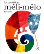 Le caméléon méli-mélo - Eric Carle