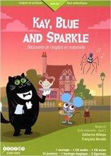 Kay, Blue and Sparkle, Découverte de l'anglais en maternelle