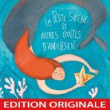 La Petite sirène et autres contes d'Andersen
