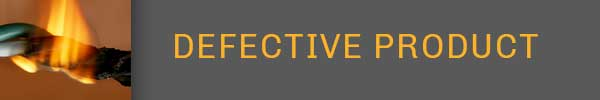 Defective Product | Anzalone Law Offices, LLC