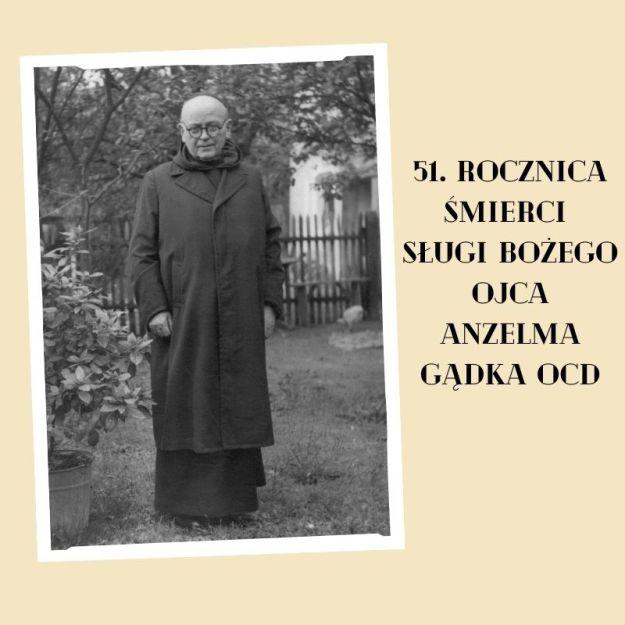 Zaproszenie naobchody 51. rocznicy śmierci Sługi Bożego Ojca Anzelma Gądka OCD