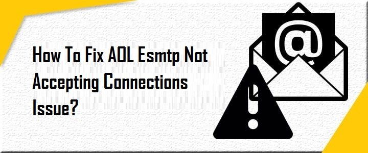 Fix AOL Esmtp Not Accepting Connections Issue