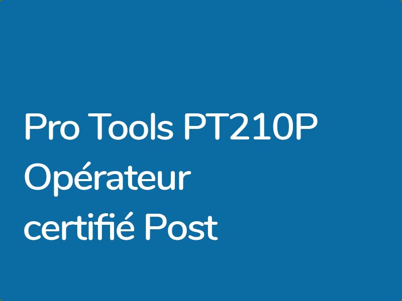 PT210P : Opérateur Certifié Pro Tools – Post