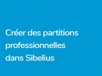 Créer des partirons professionnelles avec Sibelius AVID