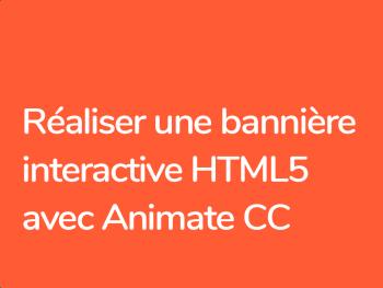 Formation Réaliser une bannière HTML5 avec Animate CC remplaçant de Flash Edge Animate