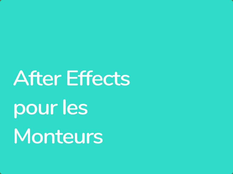 Formation After Effects pour monteurs vidéo