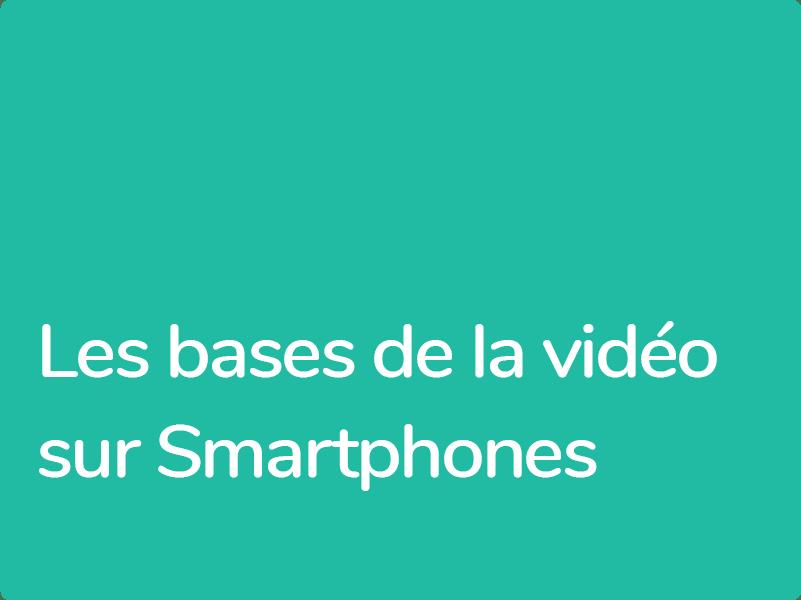 Apprendre à créer de vidéos courtes et professionnelles avec son Smartphone
