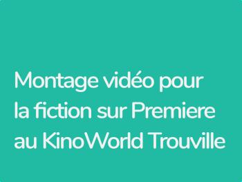 formation Premiere Pro sur le terrain au KinoWorld Trouville