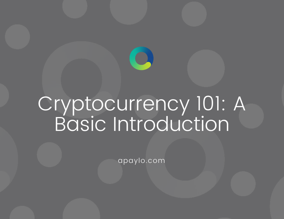 Cryptocurrency 101: A Basic Introduction