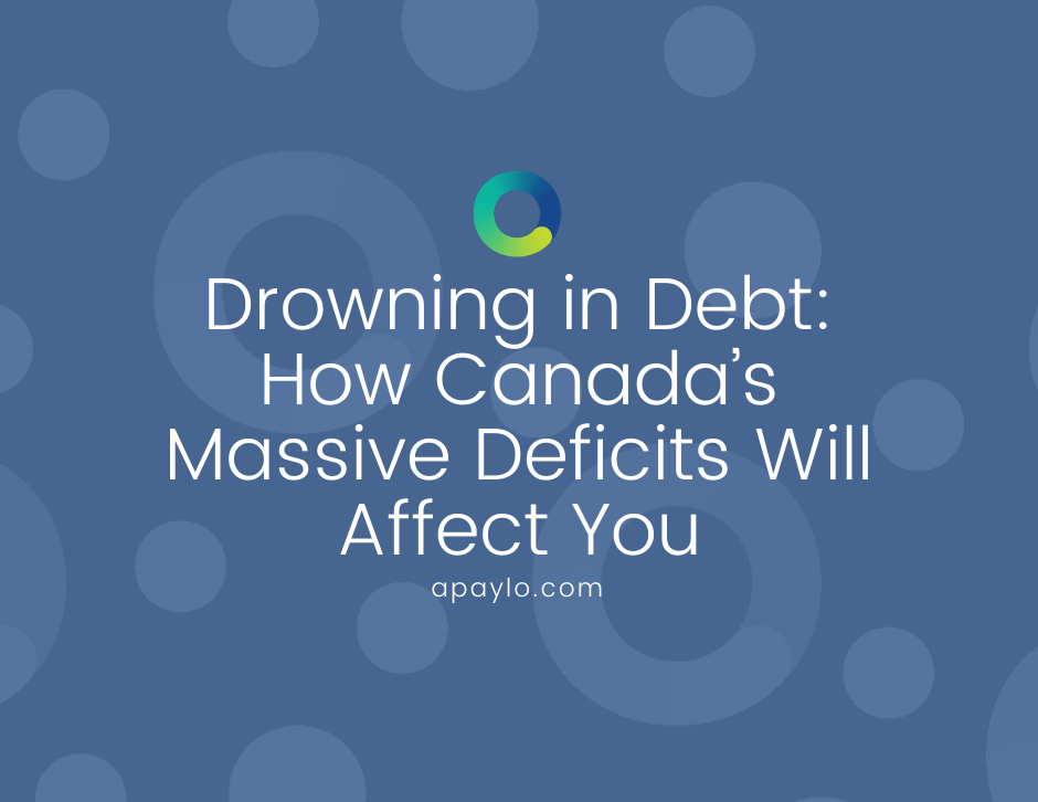 Drowning in Debt: How Canada's Massive Deficits Will Affect You