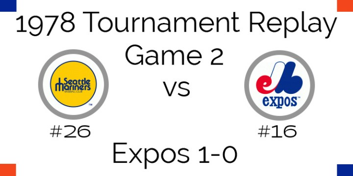 Game 2 – 1978 Tournament Replay Mariners vs Expos