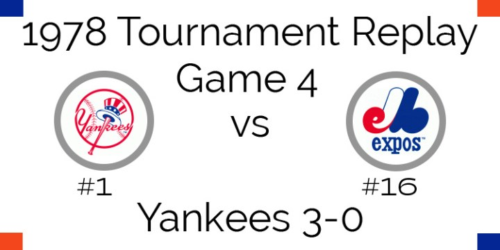 Game 4 – 1978 Tournament Replay Yankees vs Expos