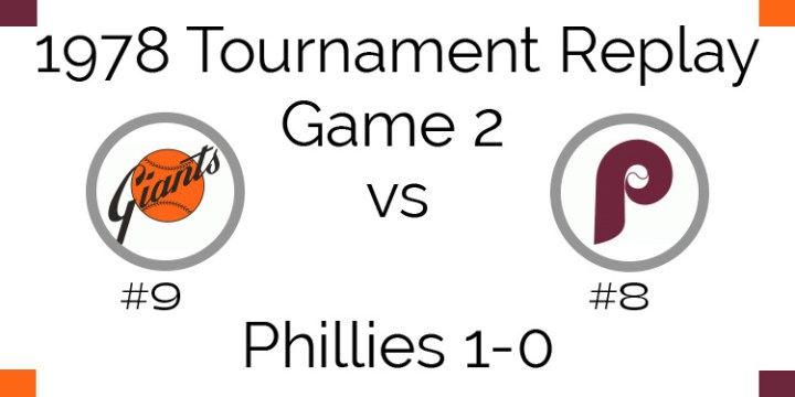 Game 2 – 1978 Tournament Replay Giants vs Phillies