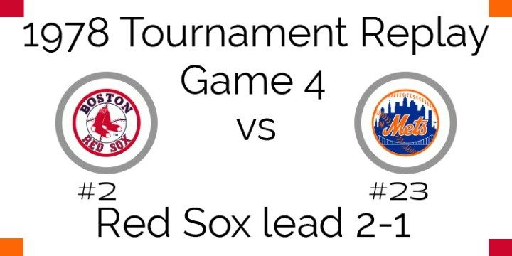 Game 4 – 1978 Tournament Replay Red Sox vs Mets