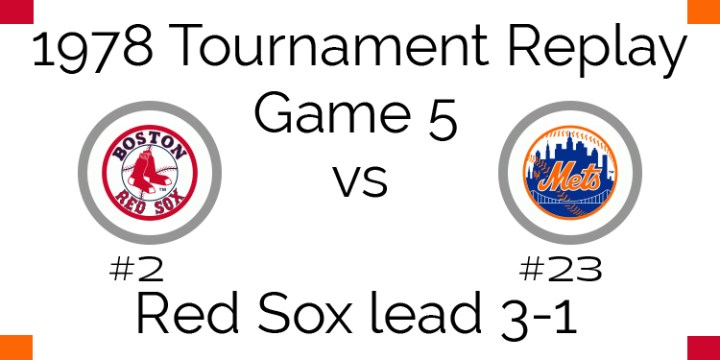 Game 5 – 1978 Tournament Replay Red Sox vs Mets