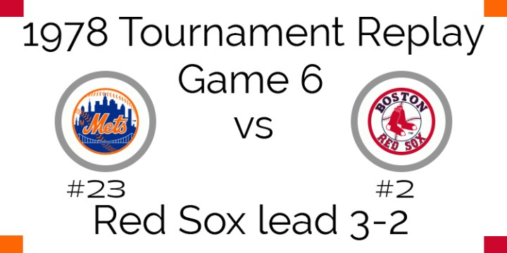 Game 6 – 1978 Tournament Replay Mets vs Red Sox