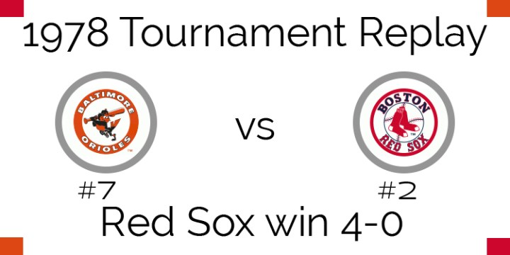 1978 Tournament Results – Red Sox beat Orioles 4-0