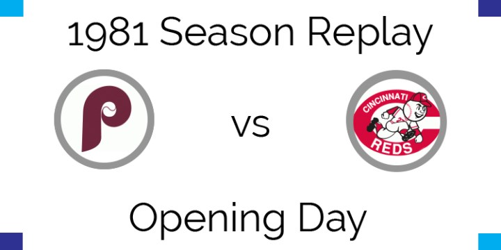 1981 Season Replay – Opening Day Phillies at Reds