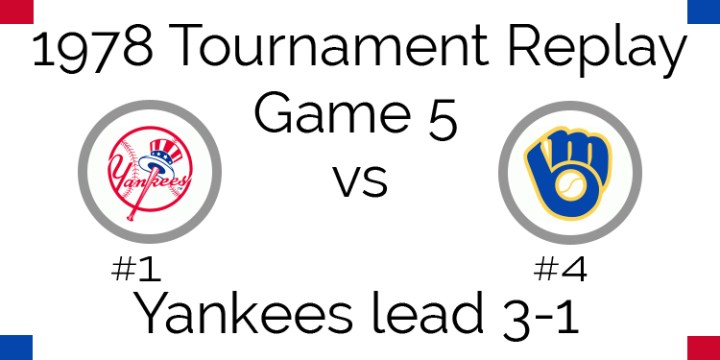 Game 5 – 1978 Tournament Replay Yankees vs Brewers